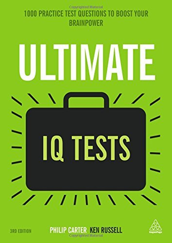Ultimate IQ Tests: 1000 Practice Test Questions to Boost Your Brainpower (Ultimate Series) by Russell, Ken, Carter, Philip (August 3, 2015) Paperback
