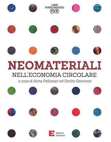 Neomateriali nell'economia circolante. Ediz. a colori