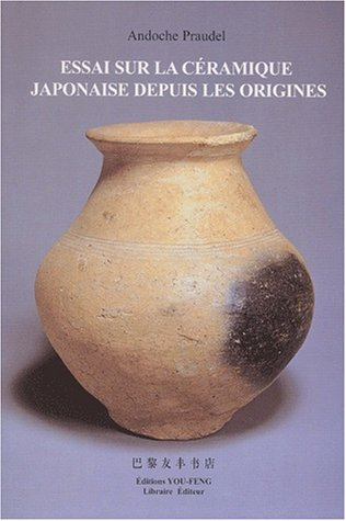 Essai sur la céramique japonaise depuis les origines par Andoche Praudel