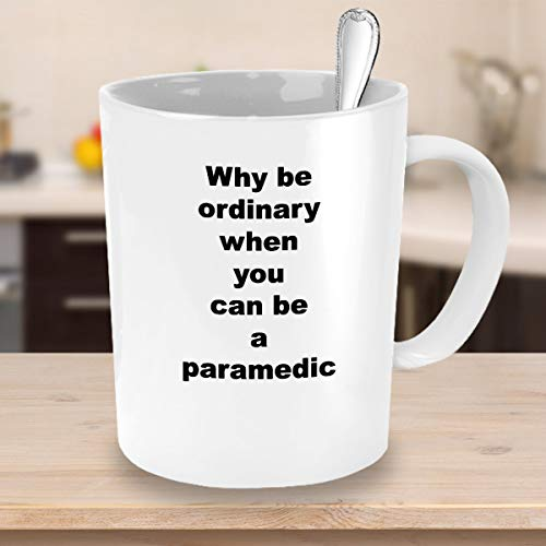 Paramedic Kaffeebecher Why be ordininary When You can be a Sanitäter