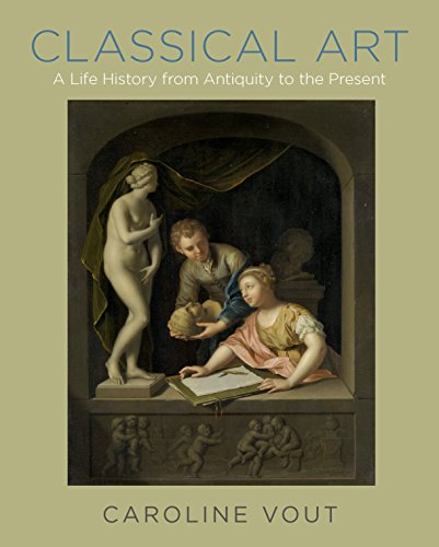 Classical Art: A Life History from Antiquity to the Present