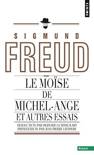 Le Moïse de Michel-Ange (inédit). et autres essais