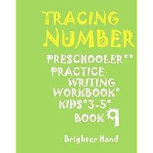 """***""""TRACING:NUMBER*PRESCHOOLERS*Practice*WRITING*WORKBOOK,KIDS:AGES*3-5""""***: ***""""TRACING:NUMBER*PRESCHOOLERS*Practice*WRITING*WORKBOOK,KIDS:AGES*3-5""""*** (Tracing Number Book 9)"""