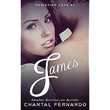 James (Resisting love Book 3) (English Edition)