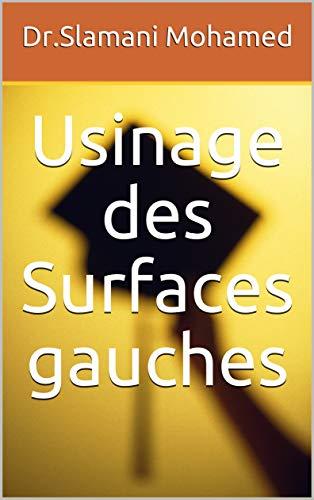 Couverture du livre Usinage des Surfaces gauches (la modélisation)