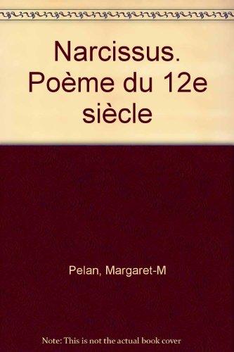 Narcisus : Poème du XIIe siecle par Margaret Pelan