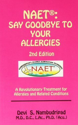 Naet: Say Goodbye to Your Allergies 2nd Addition by Devi's Nambudripad (2012-06-01)