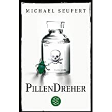 Die Pillendreher: Thriller
