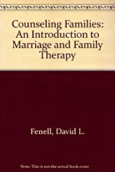 Counseling Families: An Introduction to Marriage and Family Therapy by David L. Fenell (2003-06-01)