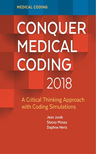 Conquer Medical Coding 2018 A Critical Thinking Approach with Coding Simulations (English Edition)