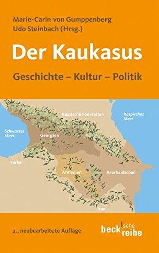 Der Kaukasus: Geschichte, Kultur, Politik (Beck'sche Reihe)