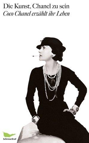 Preisvergleich Produktbild Die Kunst, Chanel zu sein: Coco Chanel erzählt ihr Leben