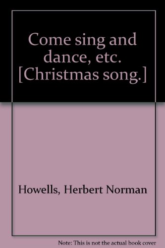 Come sing and dance, etc. [Christmas song.]