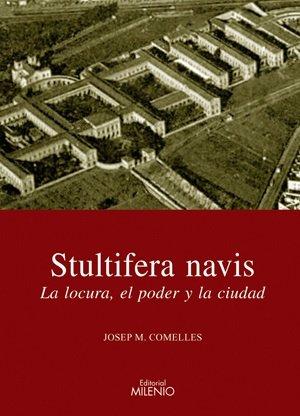 Stultifera navis: La locura, el poder y la ciudad (Alfa) por Josep M. Comelles