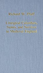 Liturgical Calendars, Saints and Services in Medieval England (Variorum Collected Studies)