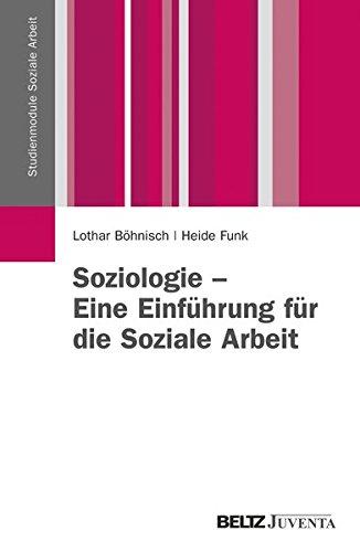 Soziologie - Eine Einführung für die Soziale Arbeit (Studienmodule Soziale Arbeit)
