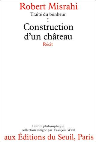 Traité du bonheur  Tome 1 : Construction d'un château