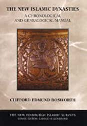 The New Islamic Dynasties: A Chronological and Genealogical Manual (The New Edinburgh Islamic Surveys)