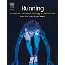 Running: Biomechanics and Exercise Physiology in Practice, 1e