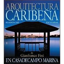 Arquitectura caribeña. A casa de Campo Marina. Casas esclusivas de l'arquitecto Gianfranco Fini