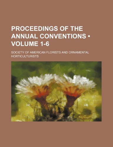 Proceedings of the Annual Conventions (Volume 1-6)