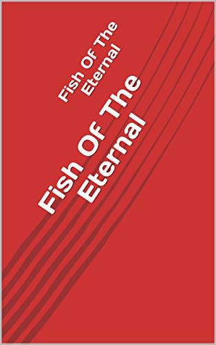 Fish Of The Eternal (Finnish Edition) por Amara Mosley