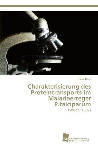 Charakterisierung des Proteintransports im Malariaerreger P.falciparum: (Welch, 1897)