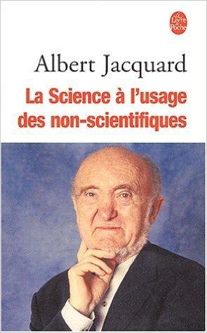 la-science--l-39-usage-des-non-scientifiques-de-albert-jacquard-2-janvier-2003
