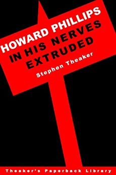 His Nerves Extruded (Howard Phillips Book 2) by [Theaker, Stephen]