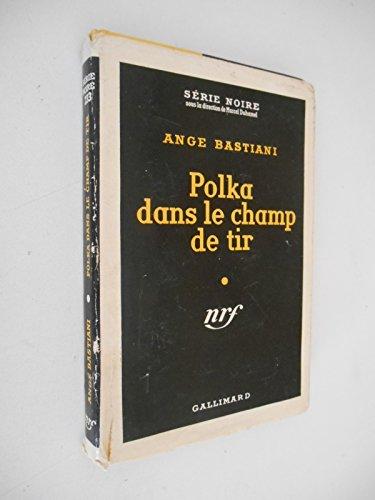 Polka dans le champs de tir / Bastiani, Ange / Réf33681