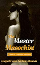 Master Masochist: Tales of a Sadistic Mistress (The erotica series)