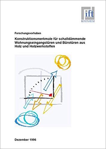 Forschungsbericht: Konstruktionsmerkmale für schalldämmende Wohnungseingangstüren und Bürotüren aus Holz und Holzwerkstoffen