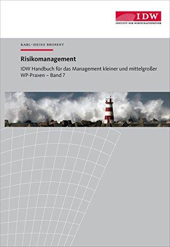 IDW Handbuch für das Management kleiner und mittelgroßer WP-Praxen / IDW Handbuch für das Management kleiner und mittelgroßer WP-Praxen: Band 7: Risikomanagement