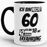 """Geburtstags-Tasse""""Ich bin 60 mit 42 Jahren Erfahrung"""" Innen & Henkel Schwarz/Geburtstags-Geschenk/Geschenk-Idee/Lustig/mit Spruch/Witzig/Spaß/Beste Qualität - 25 Jahre Erfahrung"""