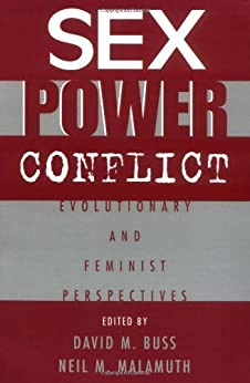 Sex, Power, Conflict: Evolutionary and Feminist Perspectives by [Buss, David M., Malamuth, Neil]