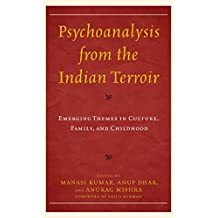 Psychoanalysis from the Indian Terroir: Emerging Themes in Culture, Family, and Childhood