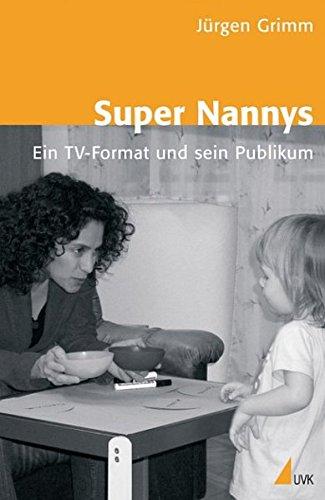 Super Nannys: Ein TV-Format und sein Publikum.