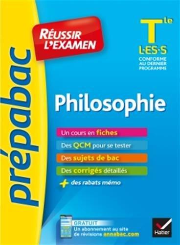 Philosophie Tle L, ES, S - Prépabac Réussir L'examen: Fiches De Cours Et Sujets De Bac Corrigés Terminale L, ES, S