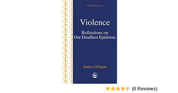 Violence: Reflections on Our Deadliest Epidemic (Forensic Focus)