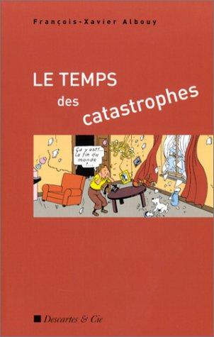 Le Temps des catastrophes par François-Xavier Albouy