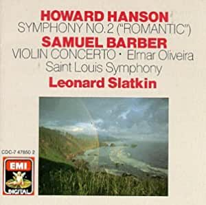 Howard Hanson: Symphony No.2, Romantic / Samuel Barber: Violin Concerto
