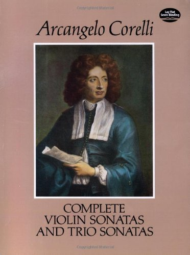 Complete Violin Sonatas and Trio Sonatas (Dover Chamber Music Scores) by Arcangelo Corelli (1992-08-27)
