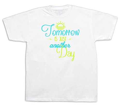 Tomorrow is just another new day Quote proverb T shirt special event gift tee