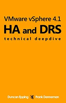 VMware vSphere 4.1 HA and DRS technical deepdive (English Edition) von [Epping, Duncan, Denneman, Frank]