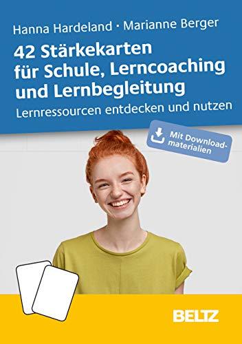 42 Stärkekarten für Schule, Lerncoaching und Lernbegleitung: Lernressourcen entdecken und nutzen. Mit Download-Materialien