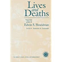 Lives and Deaths: Selections from the Works of Edwin S. Shneidman (Series in Death, Dying, and Bereavement) (1999-07-03)