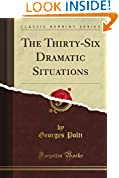 #3: The Thirty-Six Dramatic Situations (Classic Reprint)
