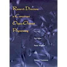 [(Research Directions in Concurrent Object-oriented Programming)] [Edited by Gul A. Agha ] published on (January, 1994)