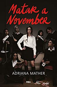Matar a November par Adriana Mather