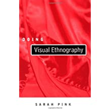 Doing Visual Ethnography: Images, Media and Representation in Research